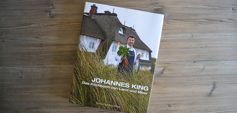 Johannes King - Das Kochbuch von Land und Meer